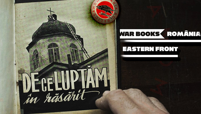 Why the Romanian Army fights on the eastern front against the Bolshevism - ww2 book